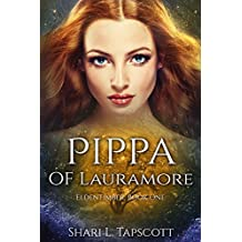 Pippa of Lauramore (The Eldentimber Series Book 1)