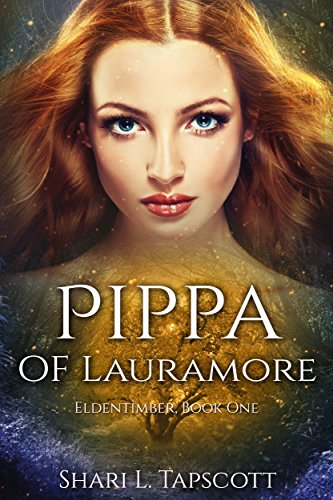 Pippa of Lauramore (The Eldentimber Series Book 1) by [Tapscott, Shari L.]