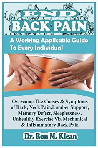 END BACK PAIN: A Working Applicable Guide To Every Individual (Causes and Symptoms)