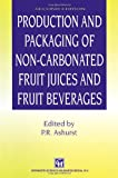 Production and Packaging of Non-Carbonated Fruit Juices and Fruit Beverages, , 146135319X