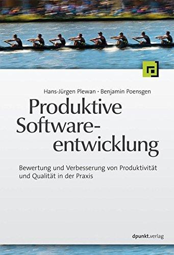 Produktive Softwareentwicklung: Bewertung und Verbesserung von Produktivität und Qualität in der Praxis
