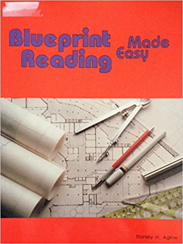Blueprint reading made easy stanley h aglow 9780912524719 amazon blueprint reading made easy 1st edition malvernweather Image collections