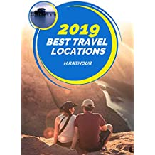 Best Travel location 2019, (Tour and Travels, Honeymoon, Trip, journey,Vacation, Holidays) (English Edition)