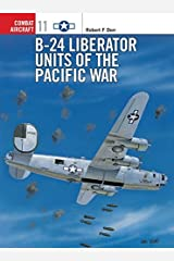 B-24 Liberator Units of the Pacific War (Osprey Combat Aircraft 11) Paperback