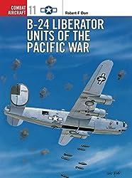 B-24 Liberator Units of the Pacific War (Osprey Combat Aircraft 11)