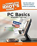 img - for The Complete Idiot's Guide to PC Basics, Windows 7 Edition (Complete Idiot's Guides (Computers)) by Joe Kraynak (2011-03-01) book / textbook / text book