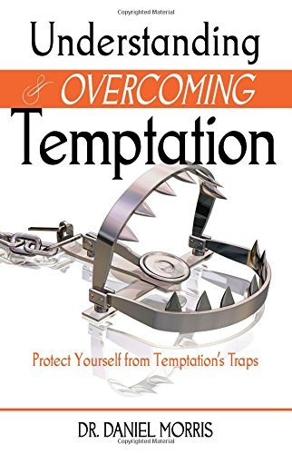 Understanding and Overcoming Temptation