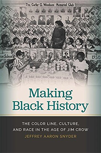Search : Making Black History: The Color Line, Culture, and Race in the Age of Jim Crow