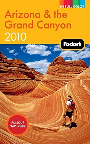 Fodor's Arizona & the Grand Canyon 2010 (Full-color Travel Guide)