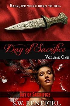 Day of Sacrifice (Day of Sacrifice #1) by [Benefiel, S.W.]