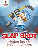 Slap Shot : Coloring Book for 3 Year Old Boys