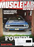 Muscle Car Review 2017 Magazine RARE FIND: 1977 400/4-SPEED TRANS AM W/2 Barn Find 30 Years In Hiding Challenger440-6 R/T COUGAR CELEBRATION: RARE ELIMINATOR 428 CJ
