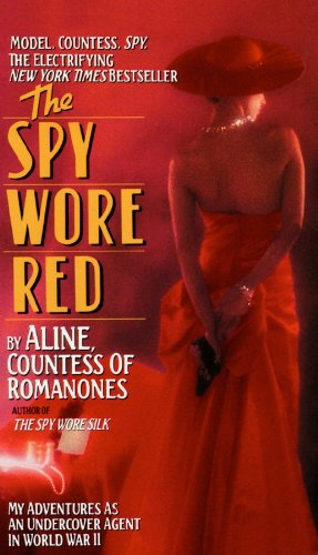 The Spy Wore Red: My Adventures as an Undercover Agent in World War II ebook