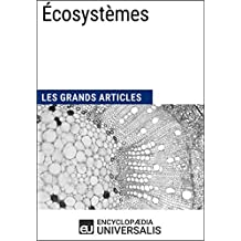Écosystèmes: Les Grands Articles d'Universalis (French Edition)