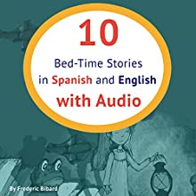 10 Bed-Time Stories in Spanish and English with Audio Audiobook by Frederic Bibard Narrated by Terry Hess, Ximena Garcia