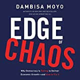 Edge of Chaos: Why Democracy Is Failing to Deliver Economic Growth - and How to Fix It