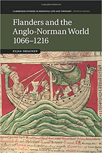 Flanders and the Anglo-Norman World, 1066–1216 (Cambridge Studies in Medieval Life and Thought: Fourth Series)