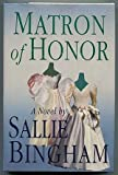 Matron of Honor, Sallie Bingham, 0944072380
