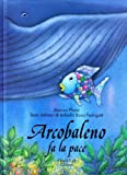 Arcobaleno fa la pace, (IT: Rain (Italian Edition)