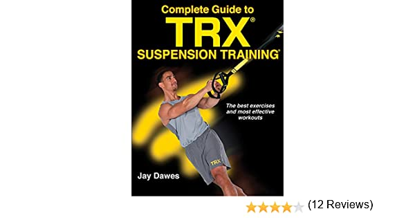 Amazon complete guide to trx suspension training ebook jay amazon complete guide to trx suspension training ebook jay dawes kindle store fandeluxe Image collections