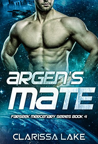 Argen Mate: An Alien Romance (Farseek Mercenary Series Book 5)