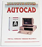 The Illustrated AutoCAD Release 9, Paul L. Schlieve and Tom W. Berghauser, 1556220154