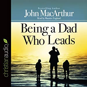 Being a Dad Who Leads Hörbuch