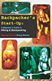 Backpacker's Start-Up: A Beginner's Guide to Hiking and Backpacking (Start-Up Sports series)