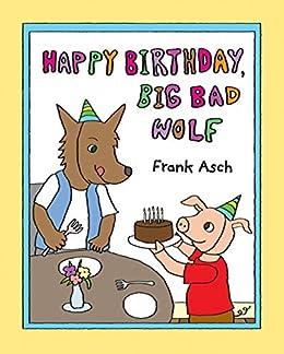 Happy Birthday, Big Bad Wolf by [Asch, Frank]