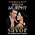 Savor: A Billionaire Bachelors Club Novel (Billionaire Bachelors Club series)