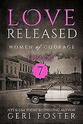 Love Released: Episode Seven (Women of Courage Book 7)