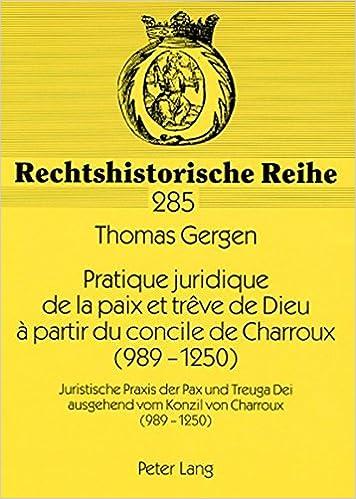 Téléchargement Pratique Juridique De La Paix Et Treve De Dieu A Partir Du Concile De Charroux (989-1250) pdf