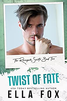 Twist of Fate (The Renegade Saints Book 2) by [Fox, Ella]