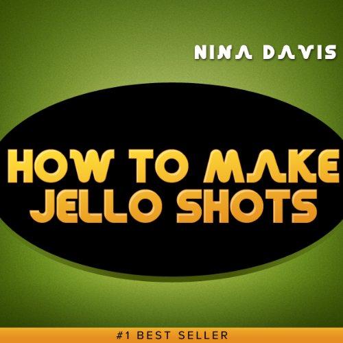How to Make Jello Shots: Best Jello Shots -