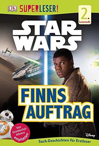 SUPERLESER! Star Wars Finns Auftrag: 2. Lesestufe Sach-Geschichten für Erstleser
