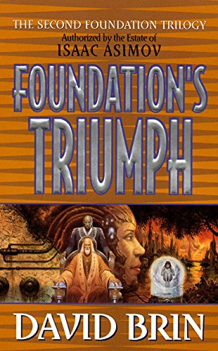 Foundation's Triumph (Second Foundation Trilogy)