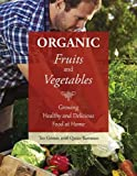 img - for Organic Fruits and Vegetables: Growing Healthy and Delicious Food at Home book / textbook / text book