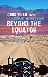 Beyond the Equator (Good To Go Book 2)