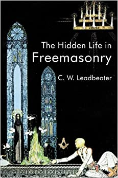 The Hidden Life In Freemasonry