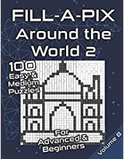 Fill-A-Pix Logic Grid Puzzle Book | Around the World: Mosaic Puzzles Easy and Medium for Advanced and Beginners | Fun Brain Tease for Adults and Kids