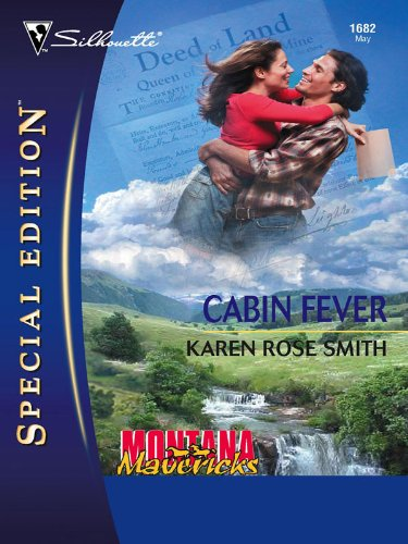 Cabin Fever (Montana Mavericks: Gold Rush Grooms) by [Smith, Karen Rose]