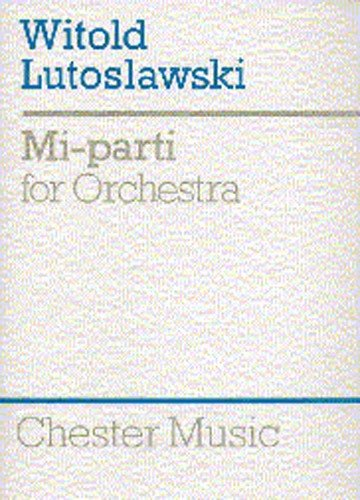 Witold Lutoslawski: Mi-Parti For Orchestra