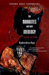 The Naxalities and Their Ideology, third edition: The Naxalities and Their Ideology, third edition (Oxford India Paperbacks)