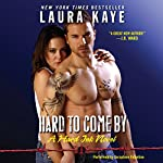 Hard to Come By: Hard Ink, Book 3 | Laura Kaye