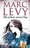 Mit jedem neuen Tag: Roman (German Edition)