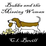 Bubba and the Missing Woman: A Bubba Mystery, Book 3 | C.L. Bevill