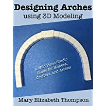 Designing Arches Using 3D Modeling