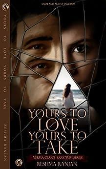 Yours To Love Yours To Take: Salim And Anita's Sanctum (Verma Clan's Sanctum Series) by [Ranjan, Reshma]