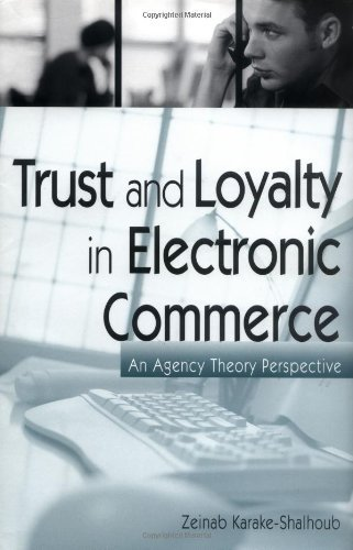 Download Trust and Loyalty in Electronic Commerce: An Agency Theory Perspective Pdf