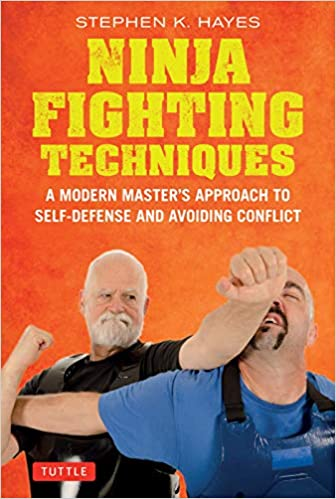 Ninja Fighting Techniques: A Modern Masters Approach to ...